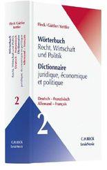 Wörterbuch Recht, Wirtschaft, Politik Band II: Deutsch-Französisch
