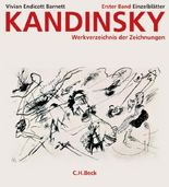 Kandinsky. Werkverzeichnis der Zeichnungen Bd. 1: Die Einzelblätter