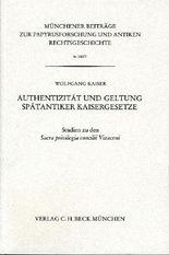 Authentizität und Geltung Spätantiker Kaisergesetze