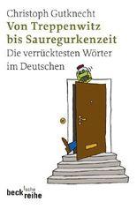 Von Treppenwitz bis Sauregurkenzeit