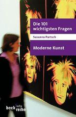 Die 101 wichtigsten Fragen - Moderne Kunst