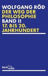 Der Weg der Philosophie Bd. 2: 17. bis 20. Jahrhundert