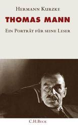 Thomas Mann: Ein Porträt für seine Leser
