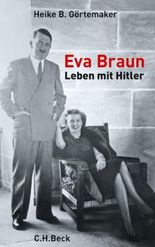 Eva Braun: Leben mit Hitler