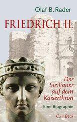 Friedrich II.: Der Sizilianer auf dem Kaiserthron