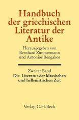 Handbuch der griechischen Literatur der Antike Bd. 2: Die Literatur der klassischen und hellenistischen Zeit