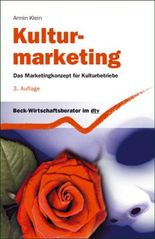 Kulturmarketing: Das Marketingkonzept für Kulturbetriebe