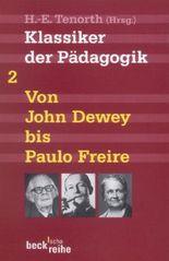 Klassiker der Pädagogik Zweiter Band: Von John Dewey bis Paulo Freire