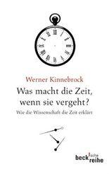 Was macht die Zeit, wenn sie vergeht?: Wie die Wissenschaft die Zeit erklärt