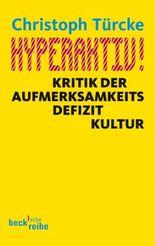 Hyperaktiv!: Kritik der Aufmerksamkeitsdefizitkultur