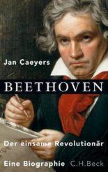 Beethoven: Der einsame Revolutionär.