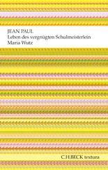 Leben des vergnügten Schulmeisterlein Maria Wutz in Auenthal: Eine Art Idylle