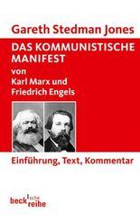 Das Kommunistische Manifest: von Karl Marx und Friedrich Engels: von Karl Marx und Friedrich Engels. Einführung, Text, Kommentar