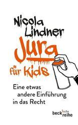 Jura für Kids: Eine etwas andere Einführung in das Recht (Beck'sche Reihe)