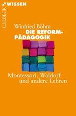 Die Reformpädagogik: Montessori, Waldorf und andere Lehren