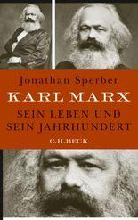Karl Marx: Sein Leben und sein Jahrhundert
