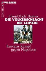 Die Völkerschlacht bei Leipzig