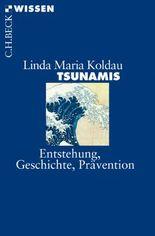 Tsunamis: Entstehung, Geschichte, Prävention (Beck'sche Reihe)