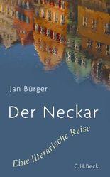 Der Neckar: Eine literarische Reise