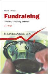Fundraising: Spenden, Sponsoring und mehr (Beck-Wirtschaftsberater im dtv)