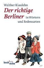 Der richtige Berliner in Wörtern und Redensarten