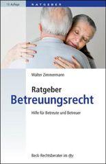 Ratgeber Betreuungsrecht: Hilfe für Betreute und Betreuer (Beck-Rechtsberater im dtv)
