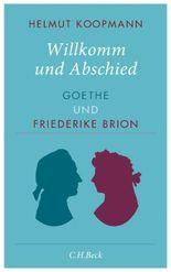 Willkomm und Abschied: Goethe und Friederike Brion
