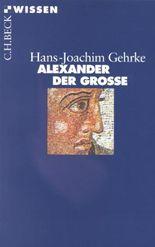 Alexander der Grosse (Beck'sche Reihe)