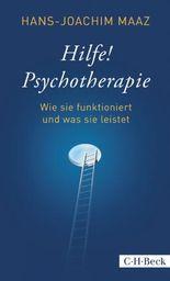 Hilfe! Psychotherapie: Wie sie funktioniert und was sie leistet (Beck Paperback)