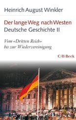 Der lange Weg nach Westen - Deutsche Geschichte II: Vom 'Dritten Reich' bis zur Wiedervereinigung (Beck Paperback)