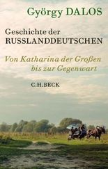 Geschichte der Russlanddeutschen: Von Katharina der Großen bis zur Gegenwart