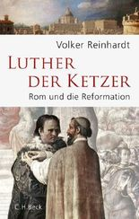 Luther, der Ketzer