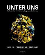 Unter uns Band III: Politik und Positionen