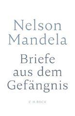 briefe aus dem gefngnis - Nelson Mandela Lebenslauf