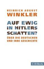 Auf ewig in Hitlers Schatten?: Über die Deutschen und ihre Geschichte (Beck Paperback)