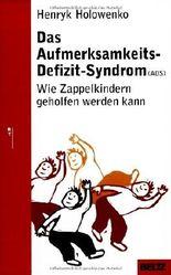 Das Aufmerksamkeits-Defizit-Syndrom (ADS) (Beltz Taschenbuch / Ratgeber)