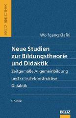 Neue Studien zur Bildungstheorie und Didaktik