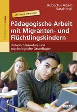 Pädagogische Arbeit mit Migranten- und Flüchtlingskindern