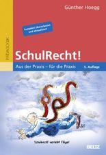 SchulRecht!: Aus der Praxis – für die Praxis (Beltz Praxis)