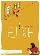 Elke - Ein schmales Buch über die Wirkung von Kuchen