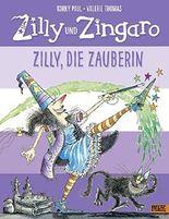 Zilly und Zingaro. Zilly, die Zauberin