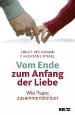 Vom Ende zum Anfang der Liebe - Wie Paare zusammenbleiben