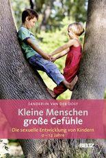 Kleine Menschen - große Gefühle. Die sexuelle Entwicklung von Kindern (0-12 Jahre)