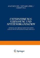 Unternehmungsverfassung und Spitzenorganisation: Fuhrung Und Uberwachung Von Aktiengesellschaften Im Internationalen Vergleich (German Edition)