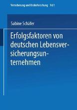 Erfolgsfaktoren von deutschen Lebensversicherungsunternehmen