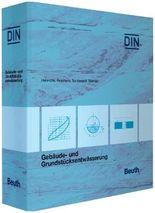 Gebäude- und Grundstücksentwässerung: Kommentare zu DIN EN 12056, DIN 1986 und DIN EN 1610 DIN-Normen und technische Regeln (Loseblattwerk)