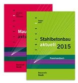 Stahlbetonbau aktuell 2015 + Mauerwerksbau aktuell 2015