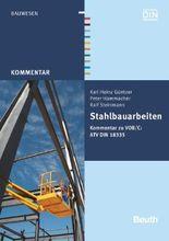Stahlbauarbeiten: Kommentar zu VOB/C: ATV DIN 18335 (Beuth Kommentar)