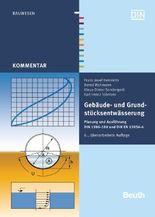 Gebäude- und Grundstücksentwässerung: Planung und Ausführung DIN 1986-100 und DIN EN 12056-4 (Beuth Kommentar)