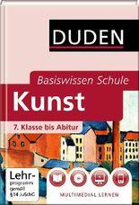Basiswissen Schule - Kunst 7. Klasse bis Abitur